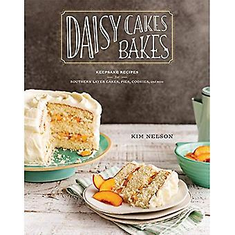 Daisy Cakes Bakes: Keepsake� Recipes for Southern Layer� Cakes, Pies, Cookies, and More