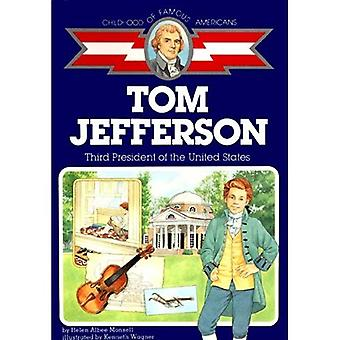 Tom Jefferson: Third President of the United States (Childhood of Famous Americans (Paperback))