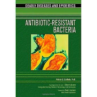 Antibiotikaresistenta bakterier (dödliga sjukdomar & epidemier) (dödliga sjukdomar och epidemier)