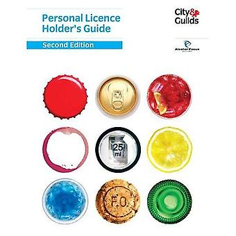 Personal Licence Holder's Guide: Second Edition