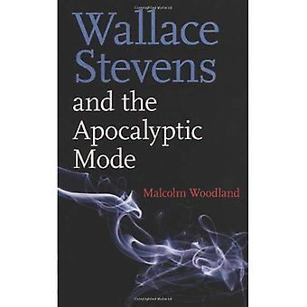 Wallace Stevens and the Apocalyptic Mode