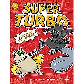 Super Turbo vs. flygande Ninja ekorrar