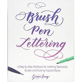 Brosse stylo lettrage: Un classeur étape par étape pour l'apprentissage des Scripts décoratifs et création de Styles inspirés