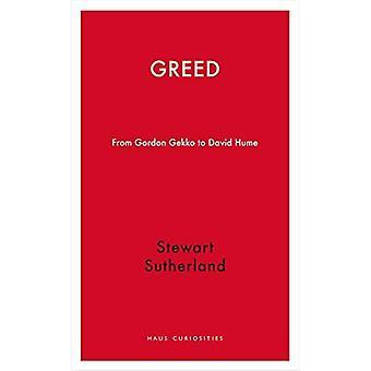 Greed: From Gordon Gekko to David Hume (Haus Publishing - Haus Curiosities)