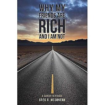 Varför mina vänner är rik och jag inte: en karriär-lärobok
