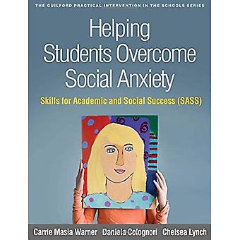 Helping Students Overcome Social Anxiety: Skills for Academic and Social Success� (SASS) (The Guilford Practical Intervention in the Schools Series)
