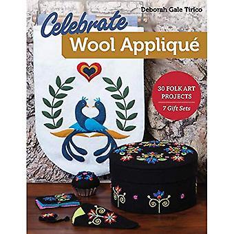 Celebrate Wool Applique: 30� Folk Art Projects; 7 Gift� Sets