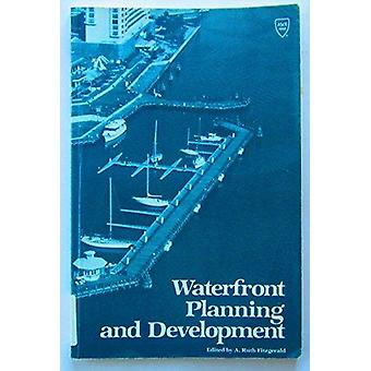 Waterfront Planning and Development - Proceedings of a Symposium Spons