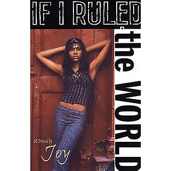 Si gobernara el mundo de alegría