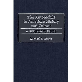 L'Automobile dans l'histoire américaine et Guide de référence de la Culture A par Berger & Michael L.