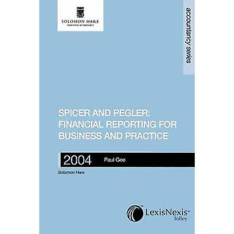 Financial Reporting for Business and Practice 2004 Spicer and Peglers BookKeeping and Accounts by Gee & Paul
