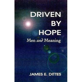Angetrieben von der Hoffnung von Dittes & James E.