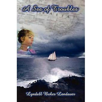 A Sea of Troubles by Landauer & Lyndall Baker