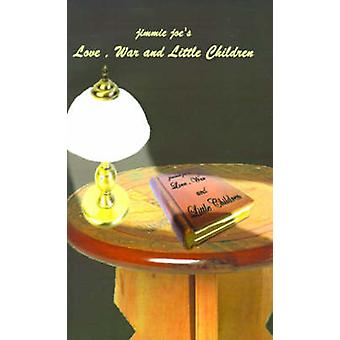 Love War and Little Children by Woods & James J.