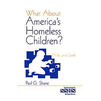 What about Americas Homeless Children Hide and Seek by Shane & Paul G.