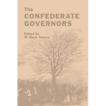 The Confederate Governors by Yearns & W. Buck