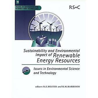 Sustainability and Environmental Impact of Renewable Energy Sources by Hester & R E