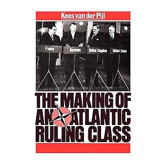 Making of an Atlantic Ruling Class by Pijl & Kees Van Der