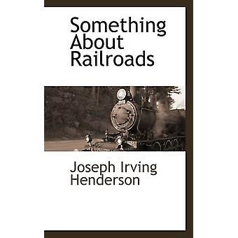 Something About Railroads by Henderson & Joseph Irving