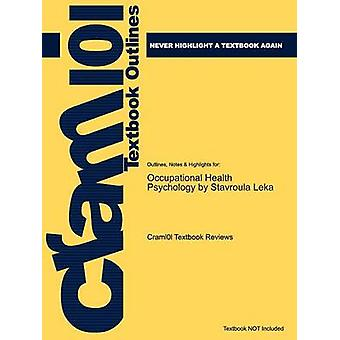Studyguide for Occupational Health Psychology by Leka Stavroula ISBN 9781405191159 by Cram101 Textbook Reviews
