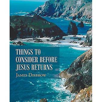 Ting at overveje før Jesus vender tilbage af Disbrow & James
