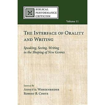 The Interface of Orality and Writing by Weissenrieder & Annette
