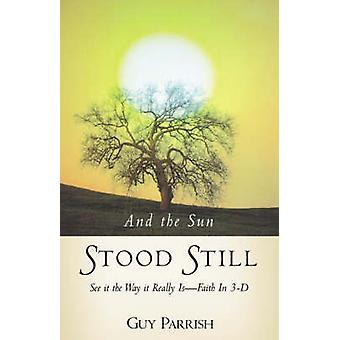 And the Sun Stood Still by Parrish & Guy