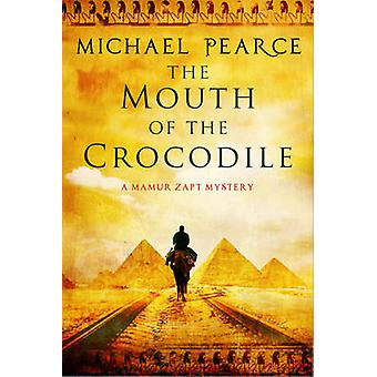 The Mouth of the Crocodile A Mamur Zapt mystery set in preWorld War I Egypt by Pearce & Michael