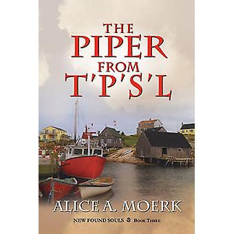 New Found Souls Book Three The Piper from TPSL by Moerk & Alice A.