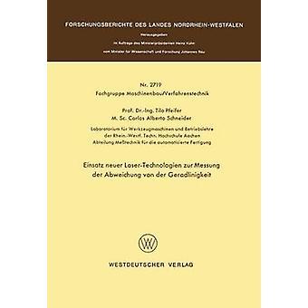 Einsatz Neuer LaserTechnologien Zur Oxforder der Abweichung von der Geradlinigkeit von & Tilo Pfeifer