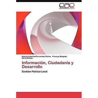 Informacion Ciudadania y Desarrollo von Fernandez Colina & Norcka Libertad