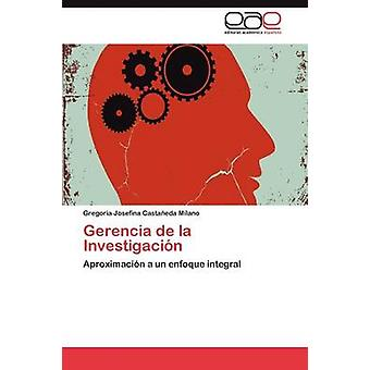 Gerencia de La Investigacion de Casta Eda Milano & Gregoria Josefina