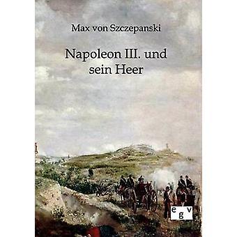 Napoleon III. Und Sein Heer von Szczepanski & Max