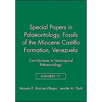 Fossils of the Miocene Castillo Formation, Venezuela (Special Papers in Palaeontology, #71): Contributions on Neotropical Palaeontology