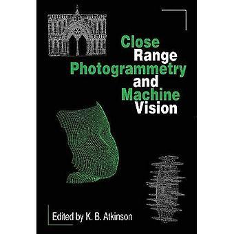 Close Range Photogrammetry and Machine Vision [Illustrated]