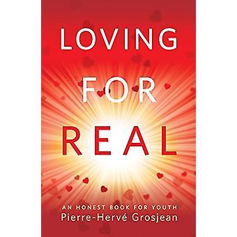 L'amour est vrai - un livre honnête pour la jeunesse par l'amour est vrai - un honnête Boo