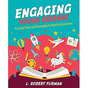 Engaging Young Readers: Practical Tools and Strategies to Reach All Learners