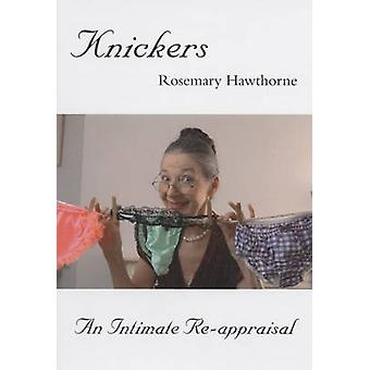 Knickers - An Intimate Appraisal (New edition) by Rosemary Hawthorne -