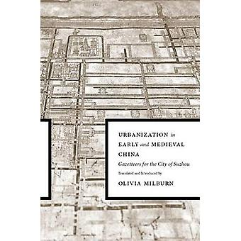 Urbanization in Early and Medieval China - Gazetteers for the City of