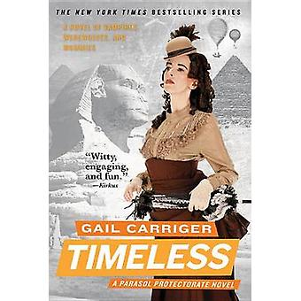 Timeless by Gail Carriger - 9780316402729 Book