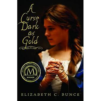 A Curse Dark as Gold by Elizabeth C Bunce - 9780439895774 Book