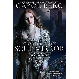 The Soul Mirror by Carol Berg - 9780451463746 Book