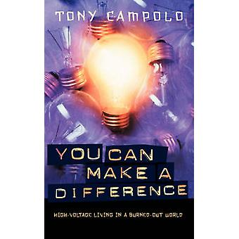 You Can Make a Difference - High-Voltage Living in a Burned-Out World