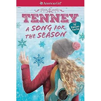 A Tenney - A Song for the Season (American Girl - Tenney Grant - Book 4