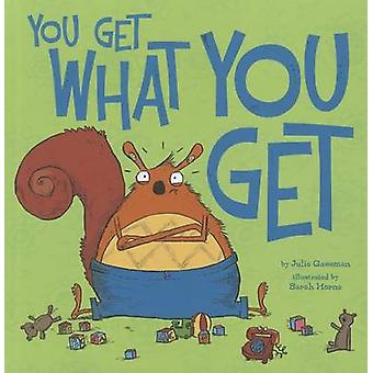 You Get What You Get by Julie A Gassman - Sarah Horne - 9781404867949