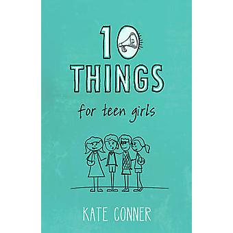 10 Things for Teen Girls by Kate Conner - 9781433682919 Book
