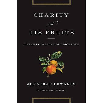 Charity and Its Fruits - Living in the Light of God's Love by Jonathan