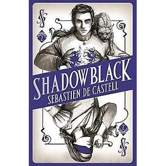 Spellslinger 2 - Shadowblack by Sebastien de Castell - 9781471406133 B