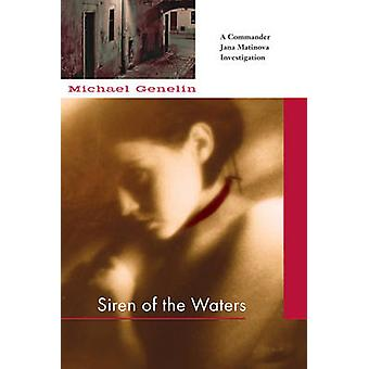 Siren of the Waters by Michael Genelin - 9781569475850 Book