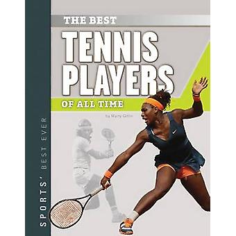 Best Tennis Players of All Time by Marty Gitlin - 9781624036224 Book